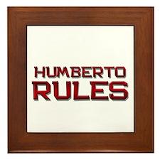 humberto rules Framed Tile