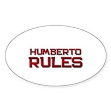 humberto rules Oval Decal