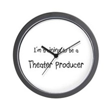I'm training to be a Theater Producer Wall Clock