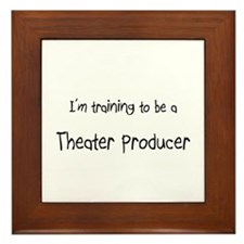 I'm training to be a Theater Producer Framed Tile