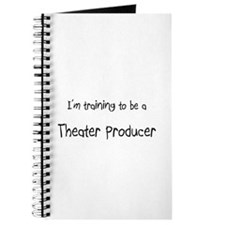 I'm training to be a Theater Producer Journal