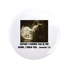 """I FORMED YOU IN THE WOMB Pro-life 3.5"""" Button"""