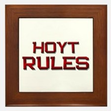 hoyt rules Framed Tile