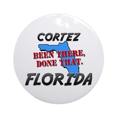 cortez florida - been there, done that Ornament (R
