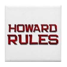 howard rules Tile Coaster
