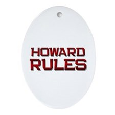 howard rules Oval Ornament