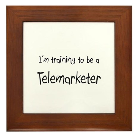 I'm training to be a Telemarketer Framed Tile