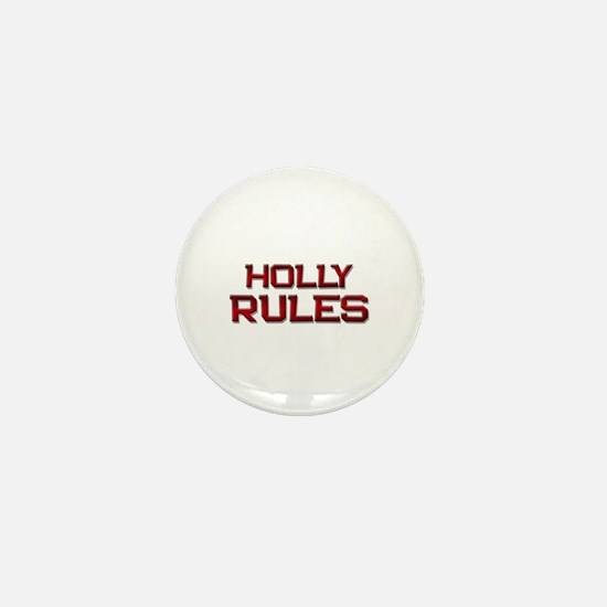 holly rules Mini Button