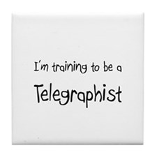 I'm training to be a Telegraphist Tile Coaster