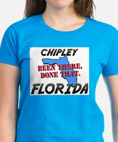 chipley florida - been there, done that Tee