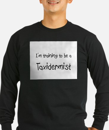 I'm training to be a Taxidermist T
