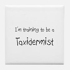 I'm training to be a Taxidermist Tile Coaster
