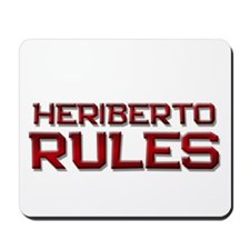 heriberto rules Mousepad