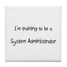 I'm training to be a System Administrator Tile Coa
