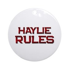 haylie rules Ornament (Round)