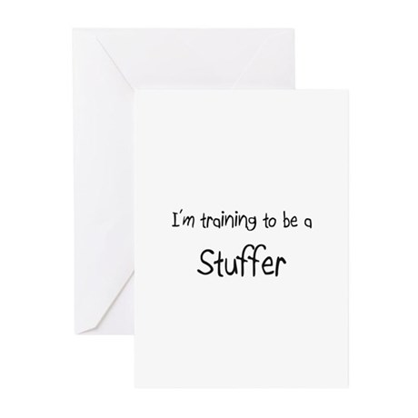 I'm training to be a Stuffer Greeting Cards (Pk of