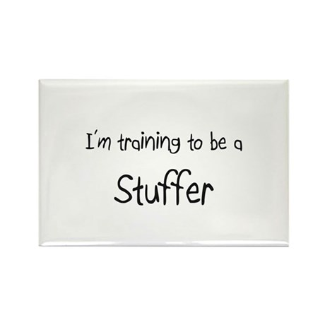 I'm training to be a Stuffer Rectangle Magnet (10