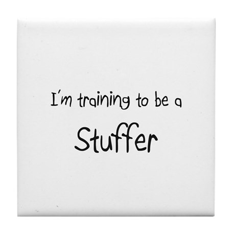 I'm training to be a Stuffer Tile Coaster