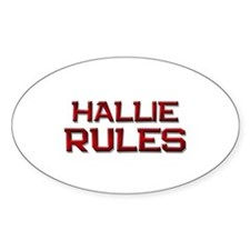 hallie rules Oval Decal