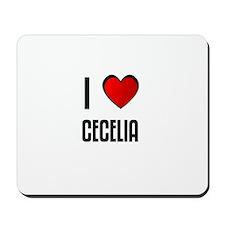 I LOVE CECELIA Mousepad