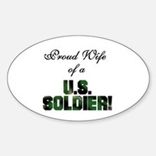 Proud Wife of a US Soldier Oval Decal