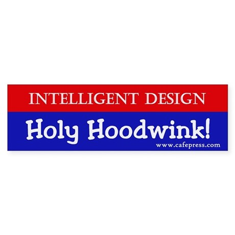 Holy Hoodwink! Bumper Sticker