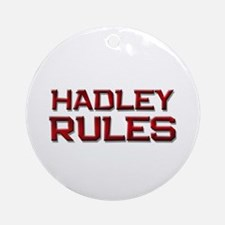 hadley rules Ornament (Round)