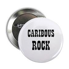 """CARIBOUS ROCK 2.25"""" Button (10 pack)"""