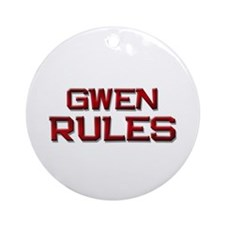 gwen rules Ornament (Round)
