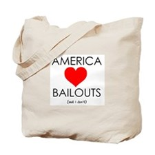 America Loves Bailouts Tote Bag