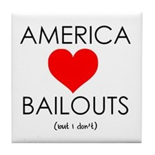 America Loves Bailouts Tile Coaster