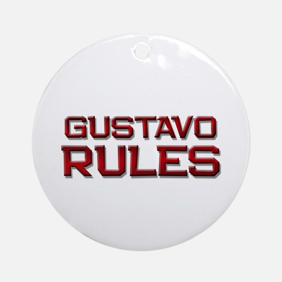 gustavo rules Ornament (Round)