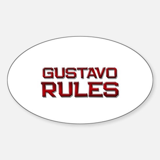 gustavo rules Oval Decal
