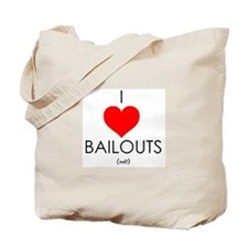 I Love Bailouts Tote Bag