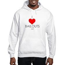 I Love Bailouts Hoodie