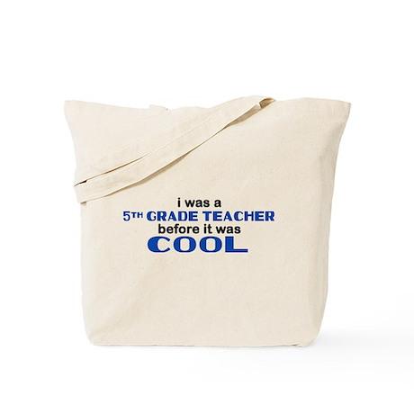 5th Grade Teacher Before Cool Tote Bag