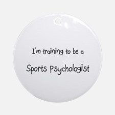 I'm training to be a Sports Psychologist Ornament