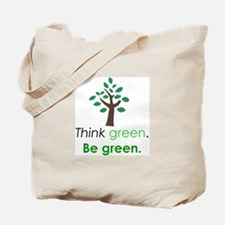 Think Green, Be Green Tote Bag