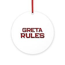 greta rules Ornament (Round)