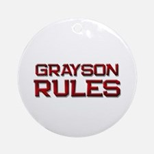 grayson rules Ornament (Round)