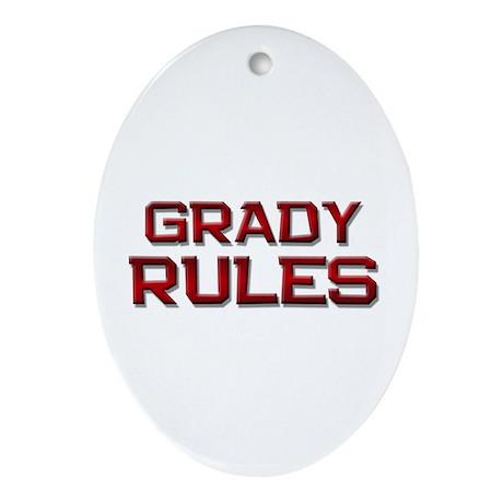 grady rules Oval Ornament