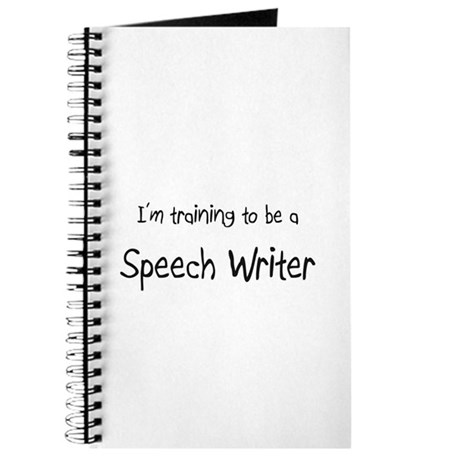 I'm training to be a Speech Writer Journal