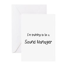 I'm training to be a Sound Manager Greeting Cards