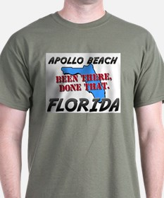 apollo beach florida - been there, done that T-Shirt