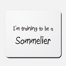 I'm training to be a Sommelier Mousepad