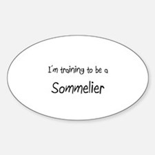 I'm training to be a Sommelier Oval Decal