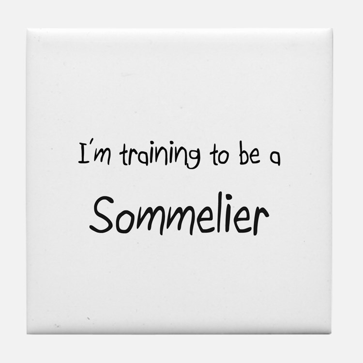 I'm training to be a Sommelier Tile Coaster