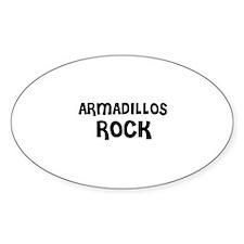 ARMADILLOS ROCK Oval Decal