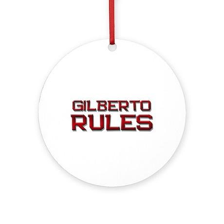gilberto rules Ornament (Round)