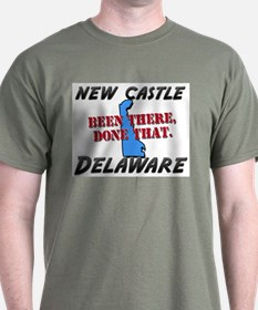 new castle delaware - been there, done that T-Shirt